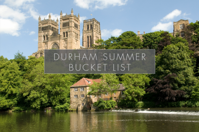 10 Things To Do In Durham Over Summer