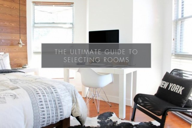 The Ultimate Guide to Selecting Rooms