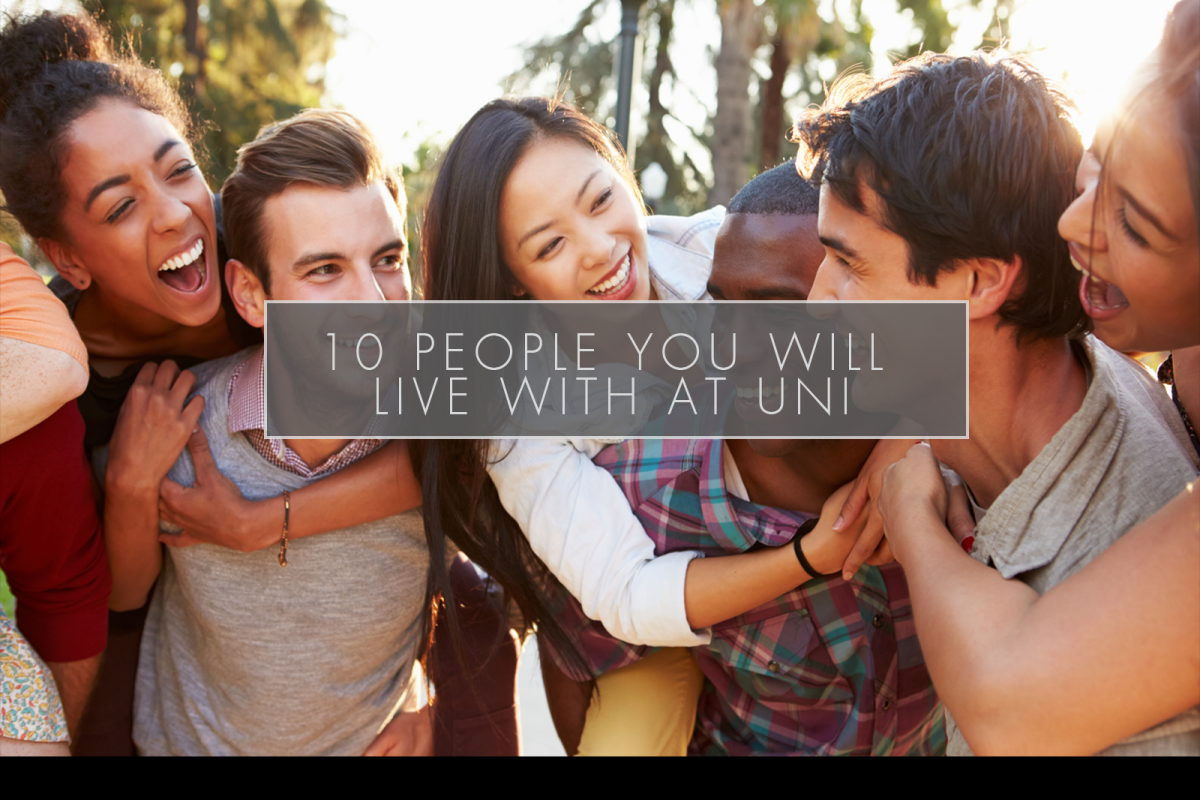 10 People You will Live With at Uni