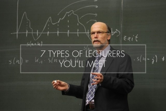 7 Types of Lecturers You'll Meet
