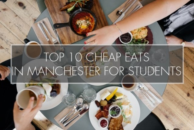 Top 9 Cheap Eats in Manchester For Students
