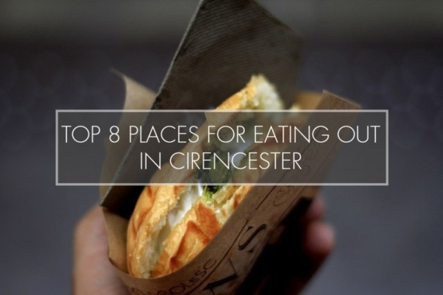 Top 8 Places For Eating Out in Cirencester...For Students
