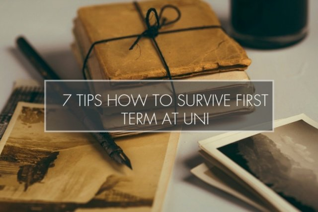7 Tips How to Survive First Term at Uni