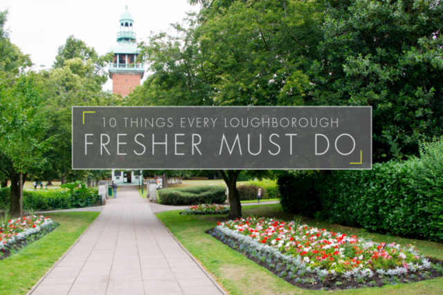 10 Things Every Loughborough Fresher Must Do