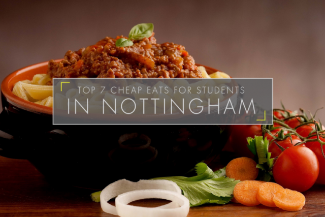 Top 7 Cheap Eats for Students in Nottingham