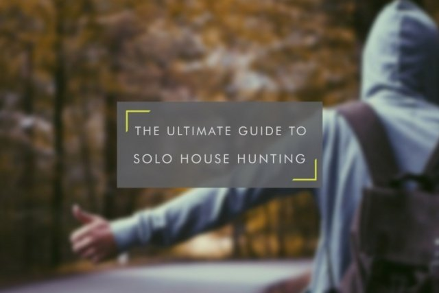 The Ultimate Guide to Solo House Hunting