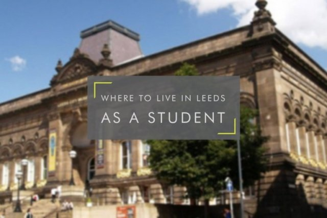 Where To Live In Leeds As a Student
