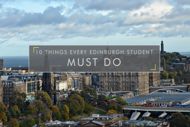 10 Things Every Edinburgh Student Must Do
