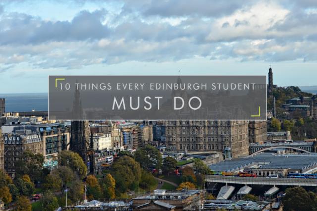 10 Things Every Edinburgh Student Must Do