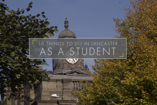 10 Things To Do in Lancaster As A Student