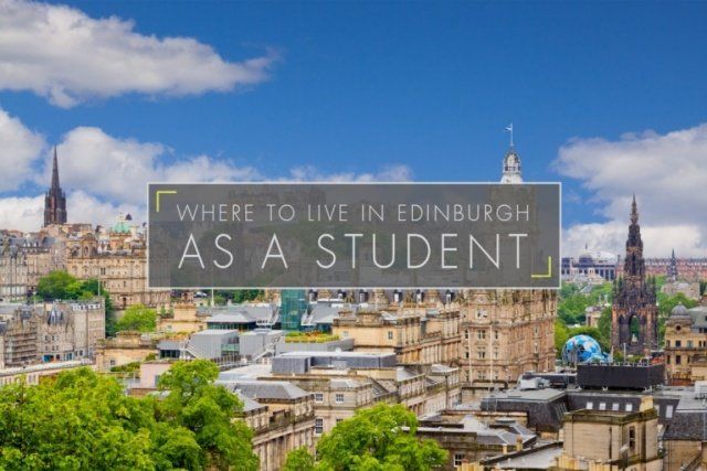 Where To Live In Edinburgh As a Student