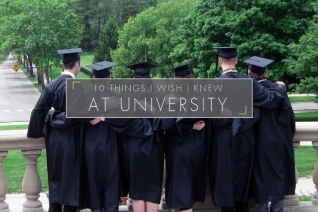 10 Things I Wish I Knew at University