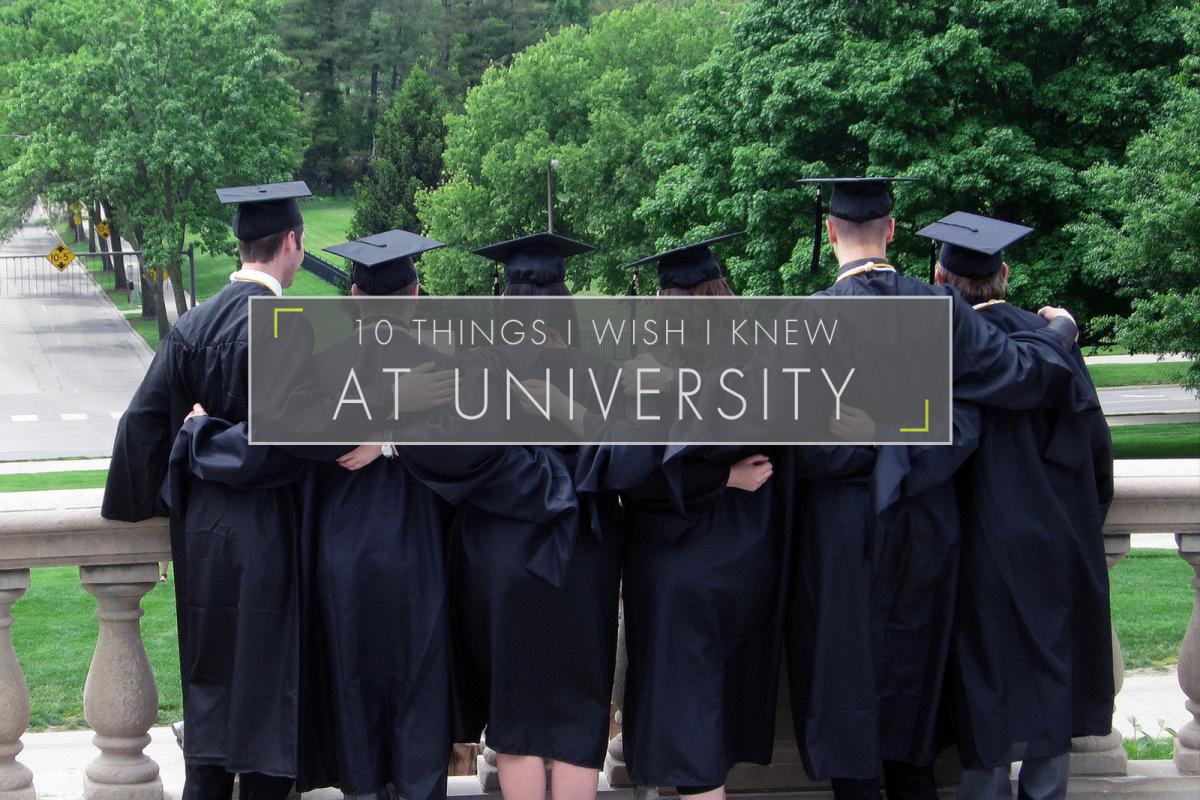 10 Things I Wish I Knew at University