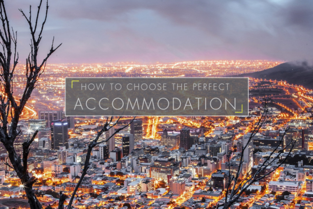 How to Choose the Perfect Accommodation