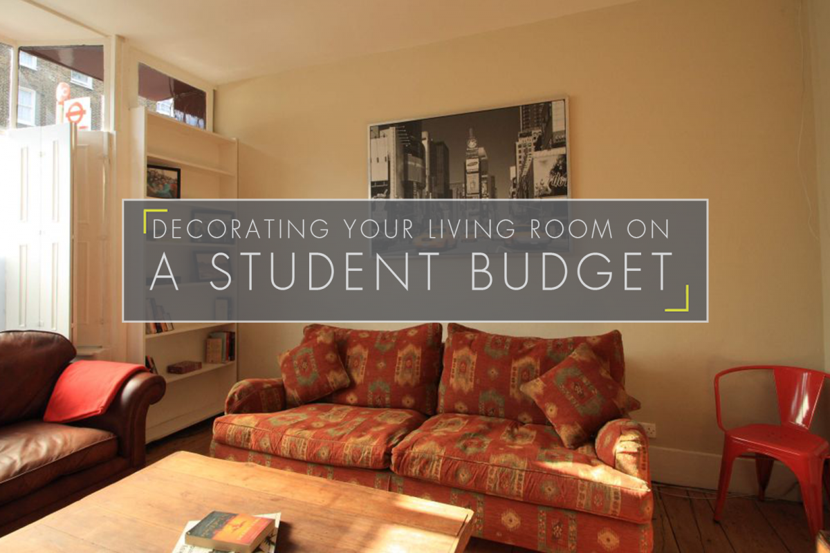 Decorating Your Living Room On A Student Budget Student Cribs