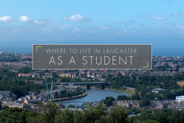 Where to Live in Lancaster as a Student