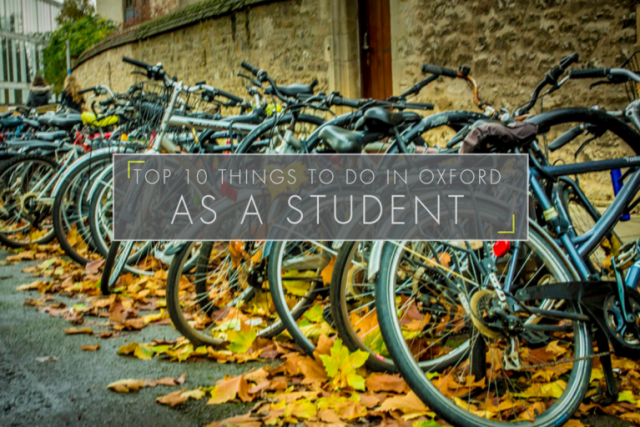 Top Ten Things to do in Oxford as a Student