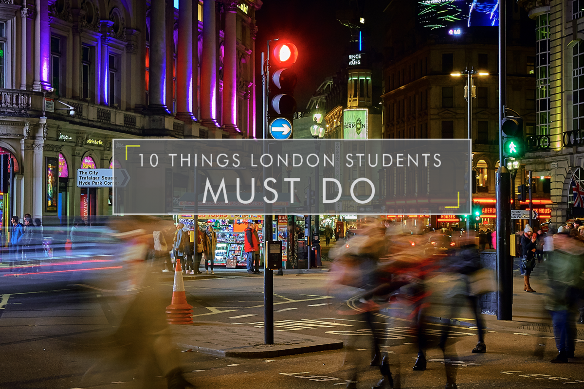 10 Things London Students MUST Do