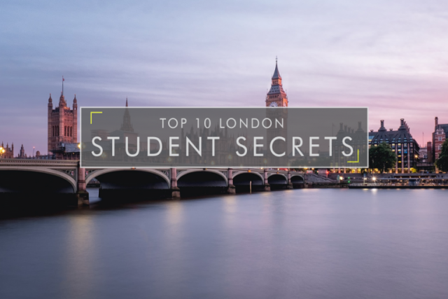 Top 10 London Student Secrets