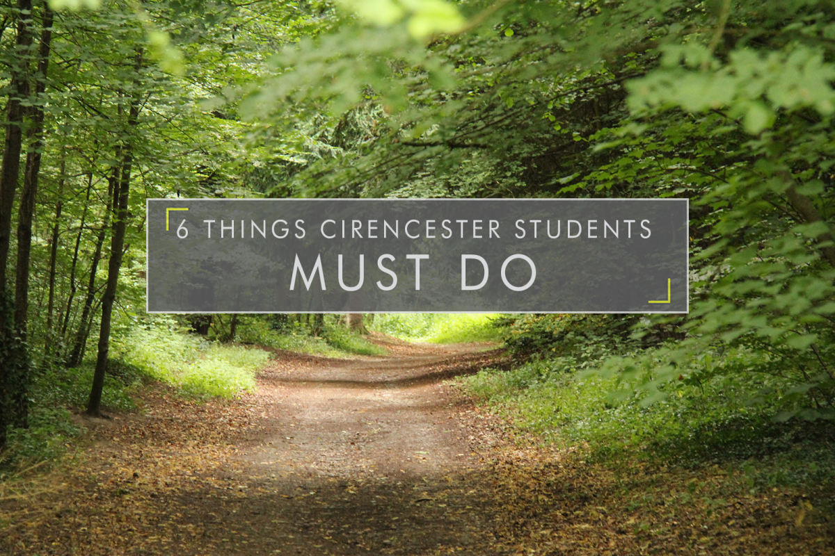 6 Things Cirencester Students Must Do