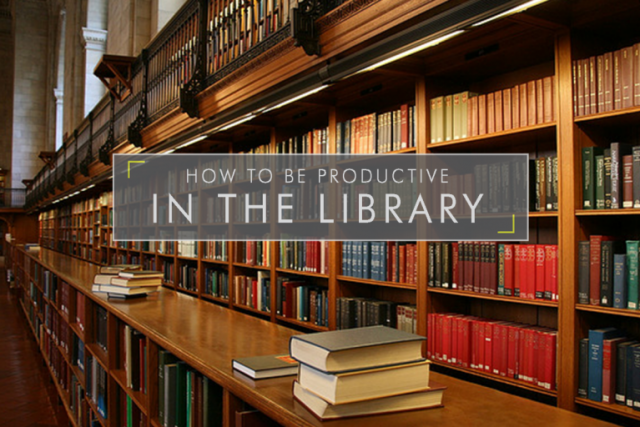 How to be Productive in the Library