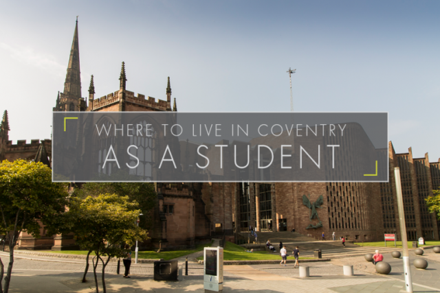 Where To Live In Coventry As A Student