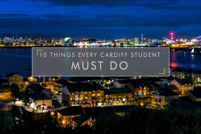 10 things every Cardiff student MUST do