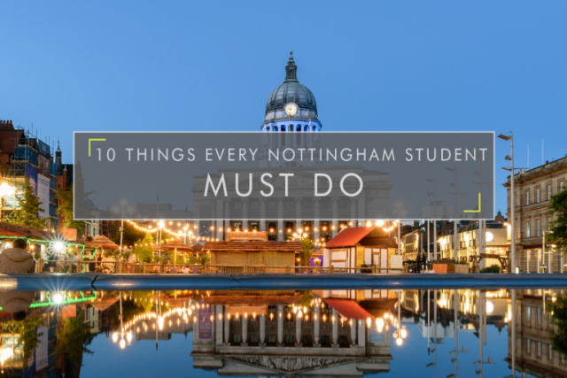 10 Things Every Student In Nottingham Must Do