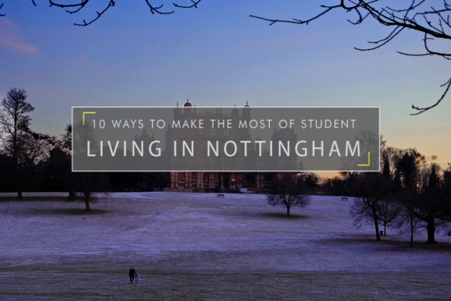 10 Ways to Make the Most of Student Living in Nottingham