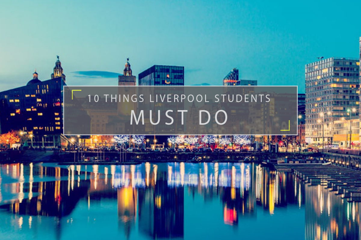 10 Things Every Liverpool Student MUST Do