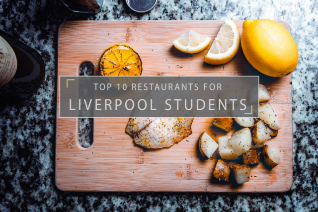 Liverpool's Top 10 Restaurants for Students