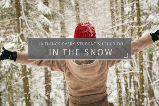 10 Things Every Student Should do in the Snow!