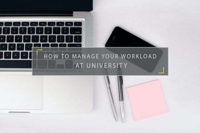 How to Manage your Workload at University