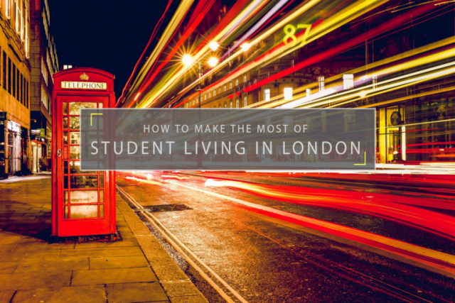 How to make the most of Student Living in London