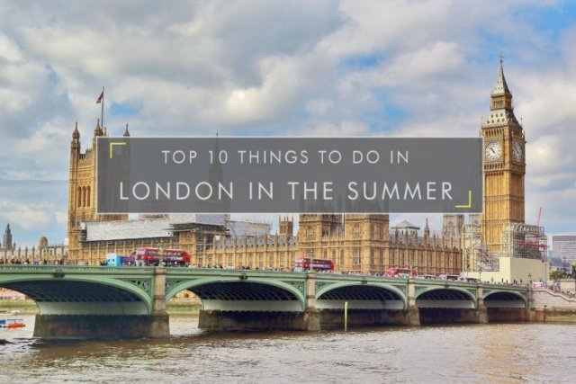 Top 10 things to do in London in the summer
