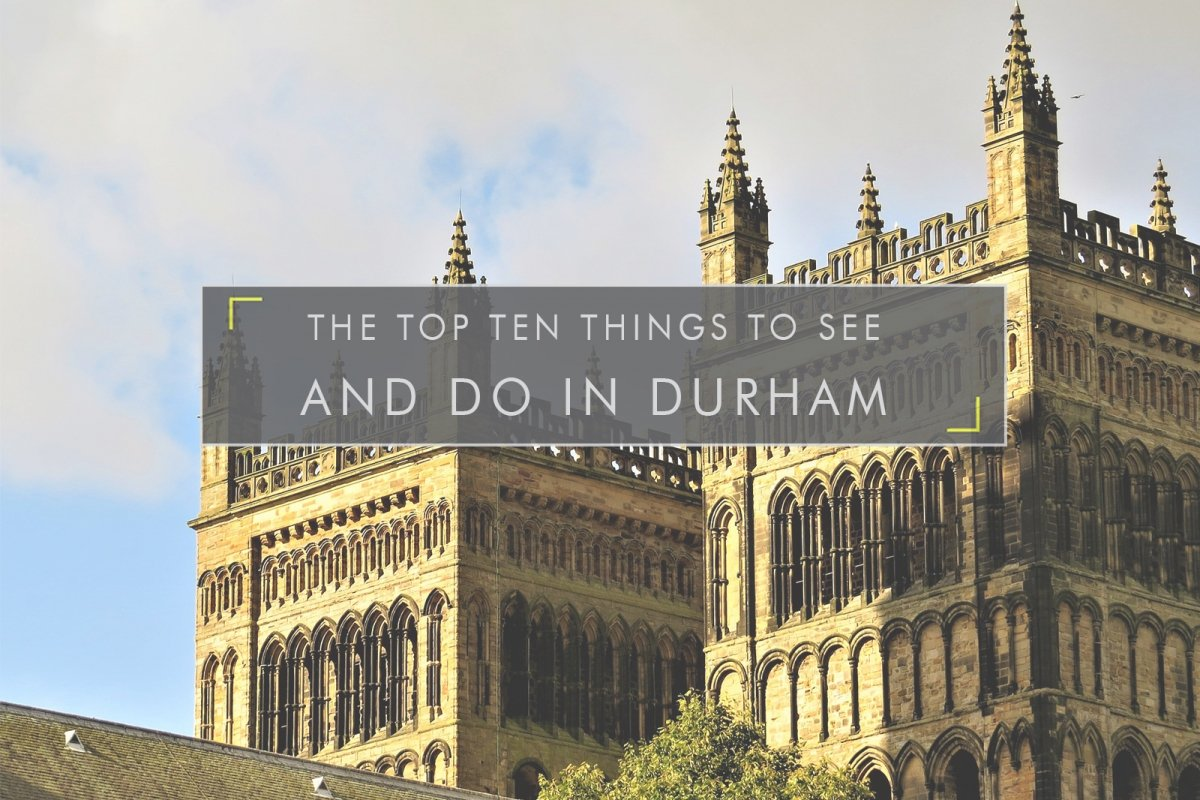 The Top Ten Things To See and Do in Durham