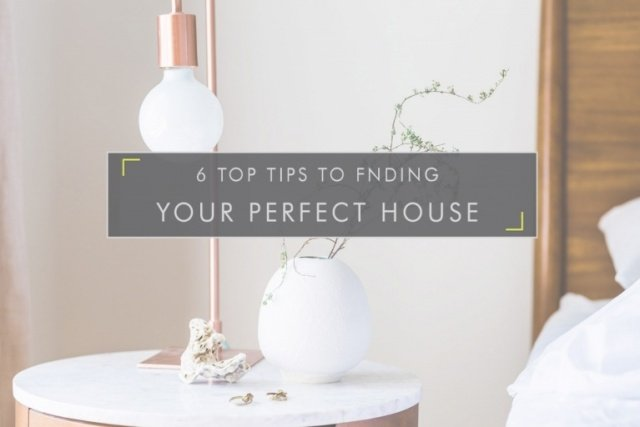 Top Tips to Finding Your Perfect House
