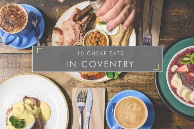 10 Cheap Eats in Coventry