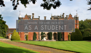Where To Live In Keele As A Student
